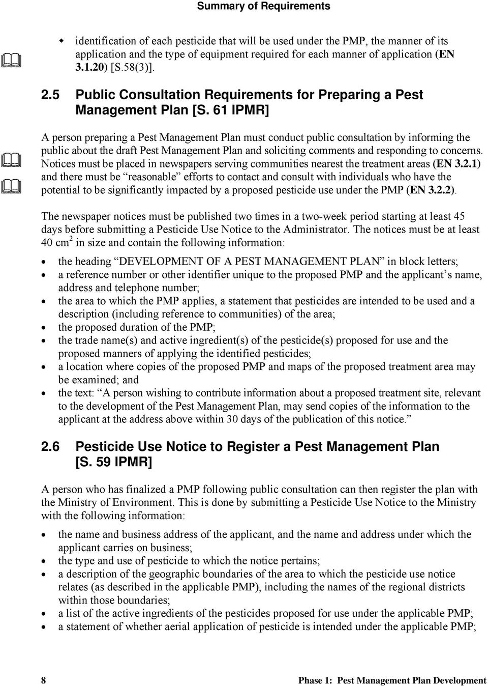 61 IPMR] A person preparing a Pest Management Plan must conduct public consultation by informing the public about the draft Pest Management Plan and soliciting comments and responding to concerns.