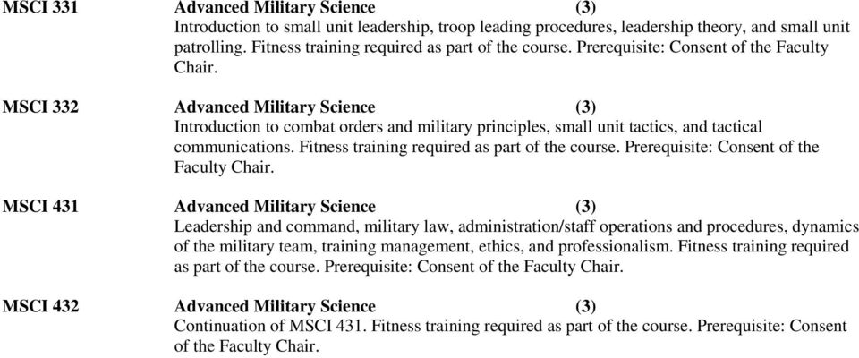 Fitness training required as part of the course. Prerequisite: Consent of the Faculty Chair.