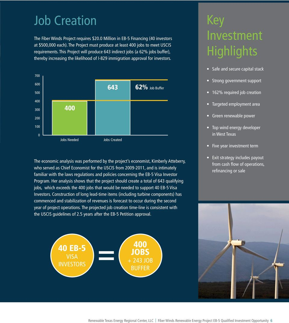 Key Investment Highlights Safe and secure capital stack 700 600 500 643 62% Job Buffer Strong government support 162% required job creation 400 300 200 400 Targeted employment area Green renewable