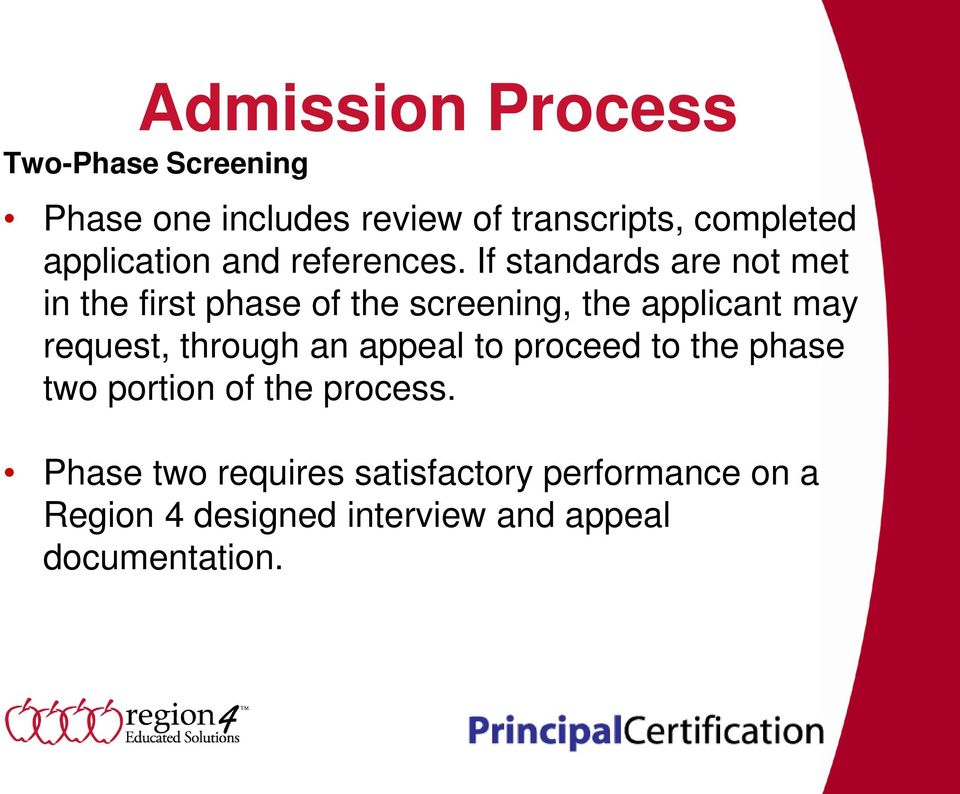 If standards are not met in the first phase of the screening, the applicant may request,