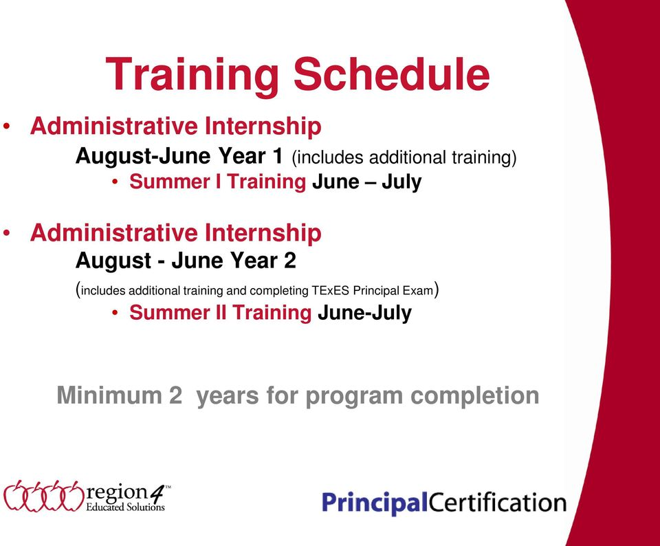 August - June Year 2 (includes additional training and completing TExES
