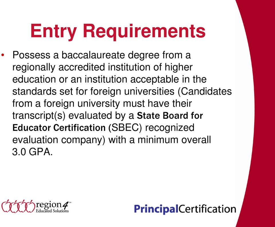 (Candidates from a foreign university must have their transcript(s) evaluated by a State Board