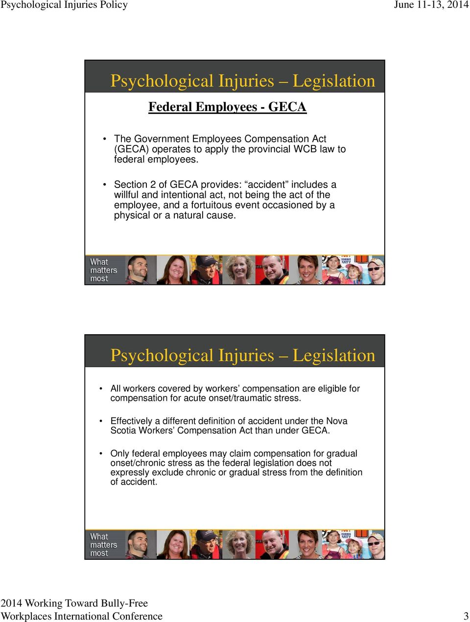 Psychological Injuries Legislation All workers covered by workers compensation are eligible for compensation for acute onset/traumatic stress.