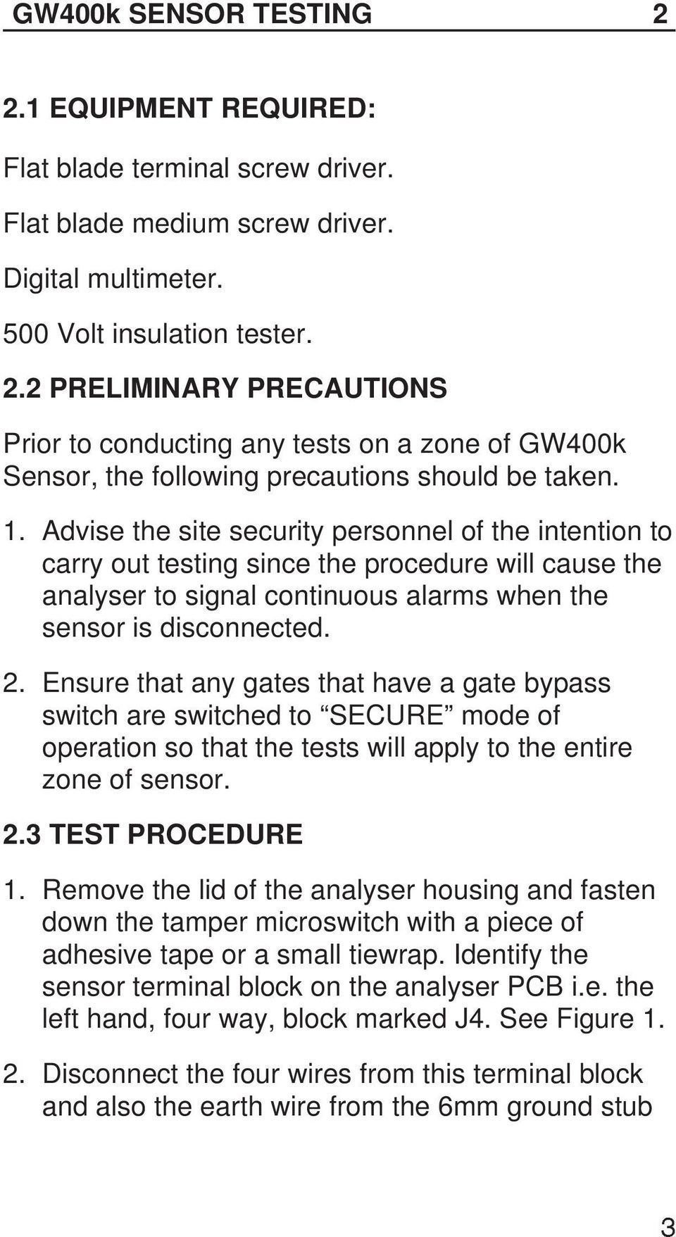 Worldwide Gw400k Series Maintenance Manual Proven Perimeter The Above Diagram Shows How To Wire A Microswitchstyle Sensor Ensure That Any Gates Have Gate Bypass Switch Are Switched Secure Mode Of