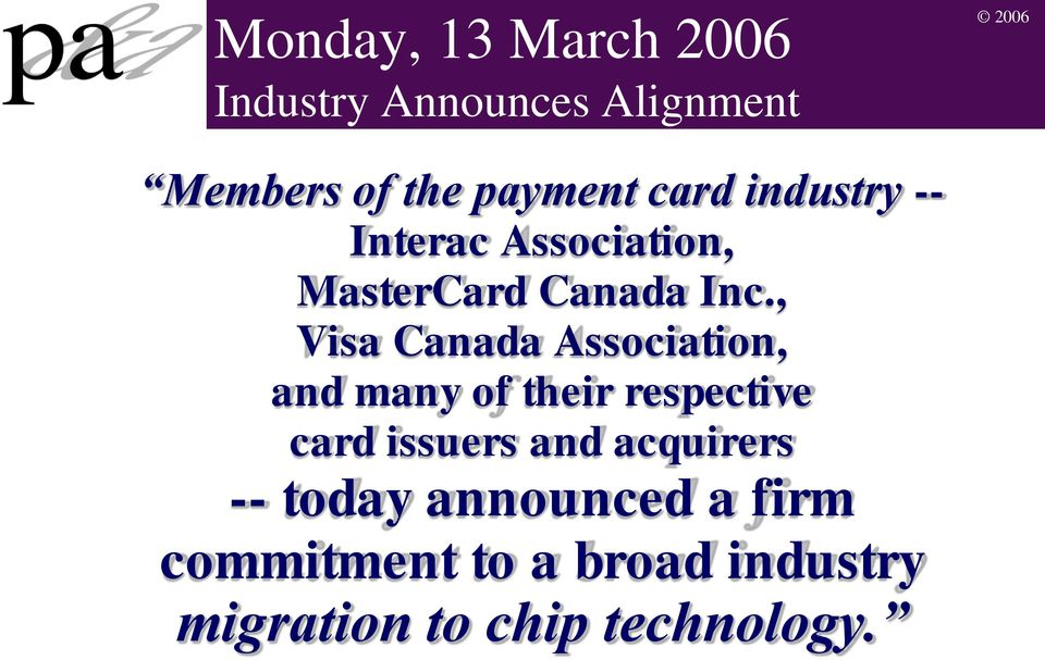 , Visa Canada Association, and many of their respective card issuers and
