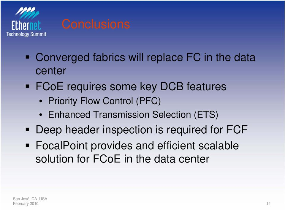 Transmission Selection (ETS) Deep header inspection is required for FCF