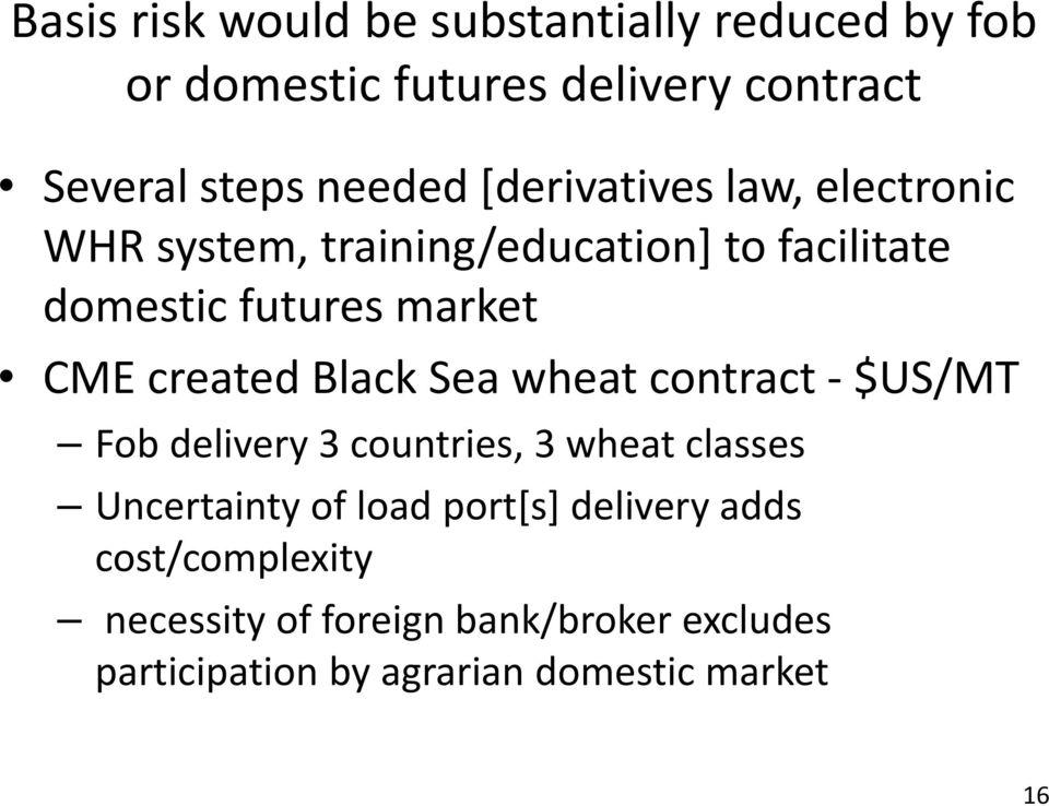 created Black Sea wheat contract $US/MT Fob delivery 3 countries, 3 wheat classes Uncertainty of load port[s]