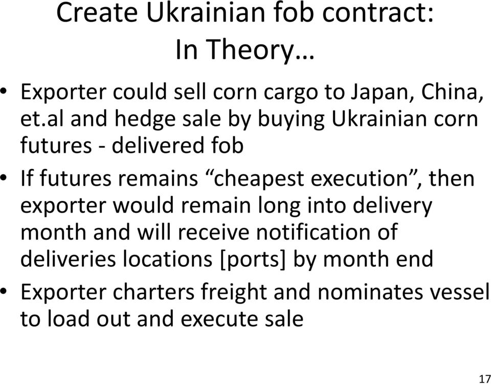 execution, then exporter would remain long into delivery month and will receive notification of