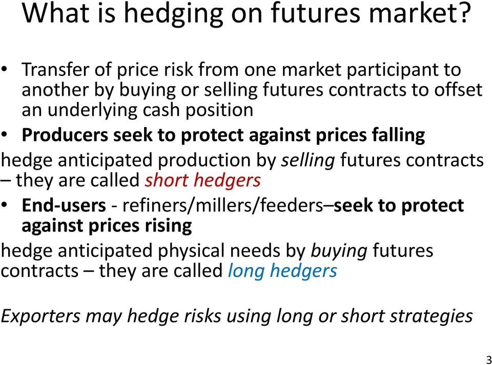 position Producers seek to protect against prices falling hedge anticipated production by selling futures contracts they are called