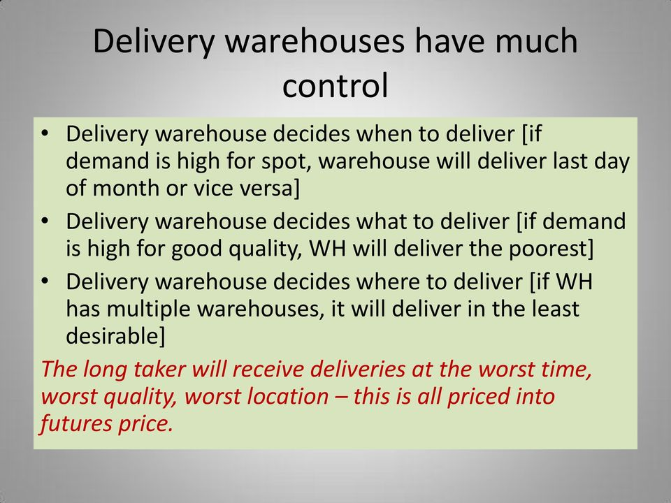 deliver the poorest] Delivery warehouse decides where to deliver [if WH has multiple warehouses, it will deliver in the least