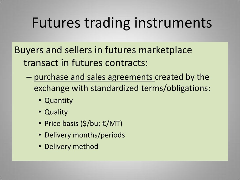 agreements created by the exchange with standardized