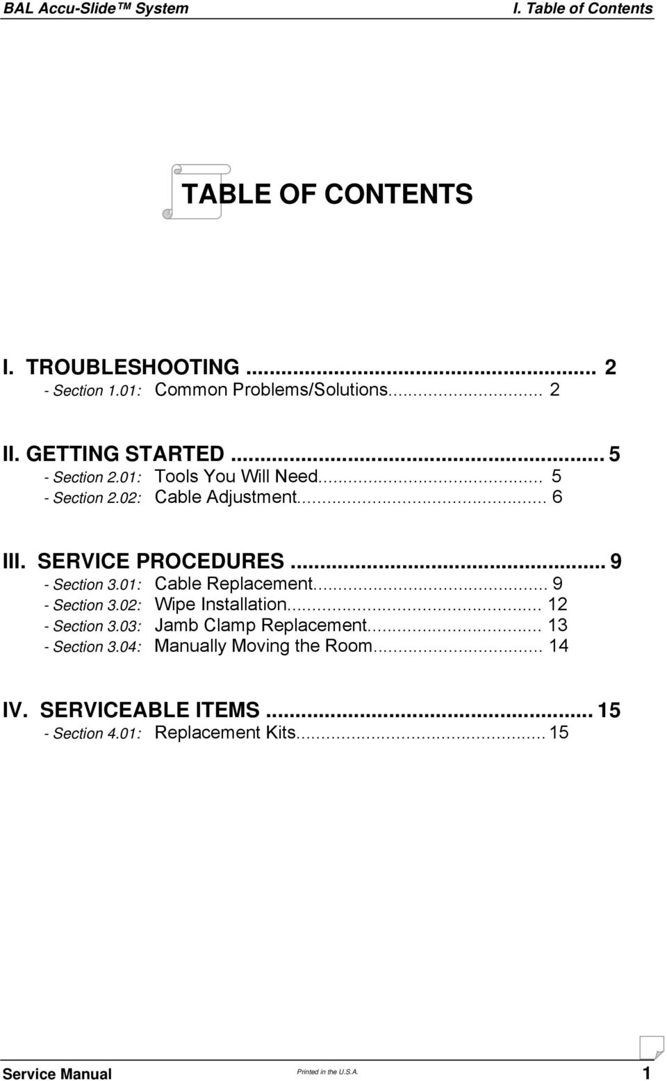 SERVICE PROCEDURES... 9 - Section 3.01: Cable Replacement... 9 - Section 3.02: Wipe Installation... 12 - Section 3.