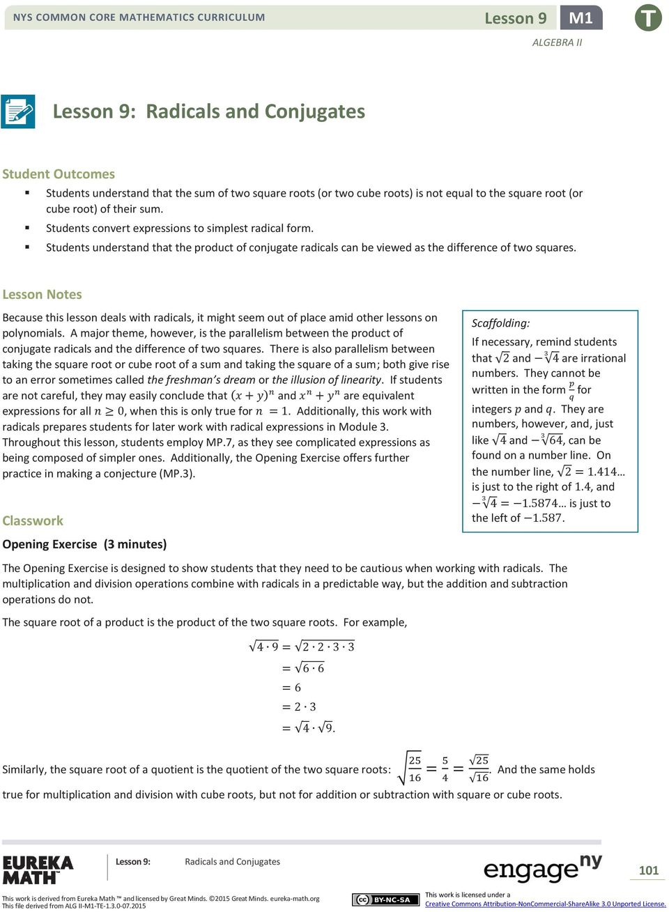 Lesson Notes Because this lesson deals with radicals, it might seem out of place amid other lessons on polynomials.