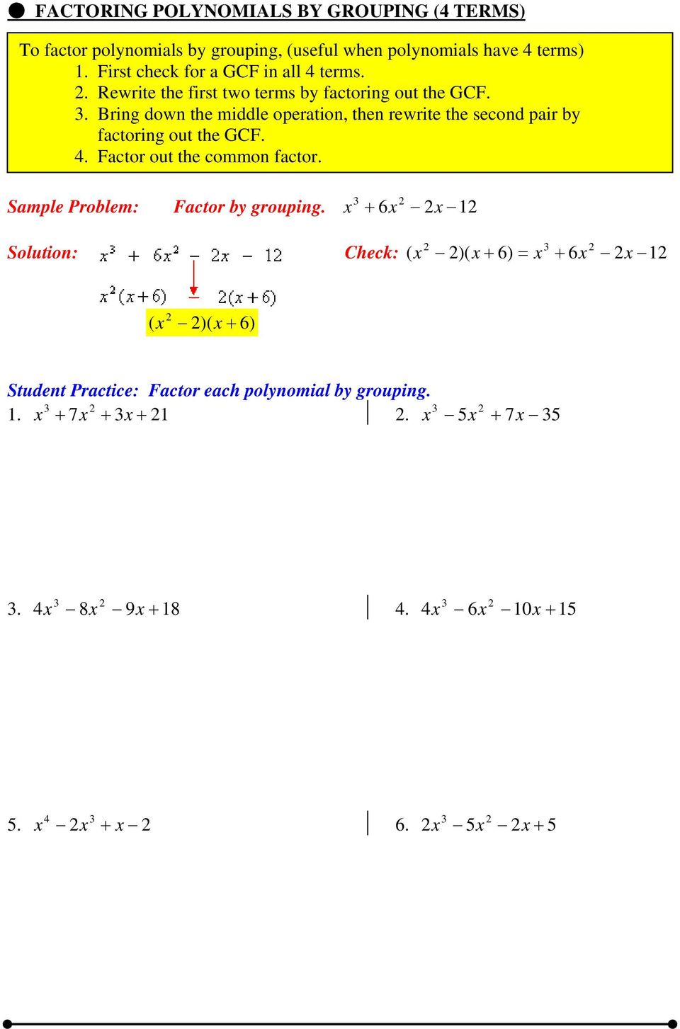 Bring down the middle operation, then rewrite the second pair by factoring out the GCF. 4. Factor out the common factor.