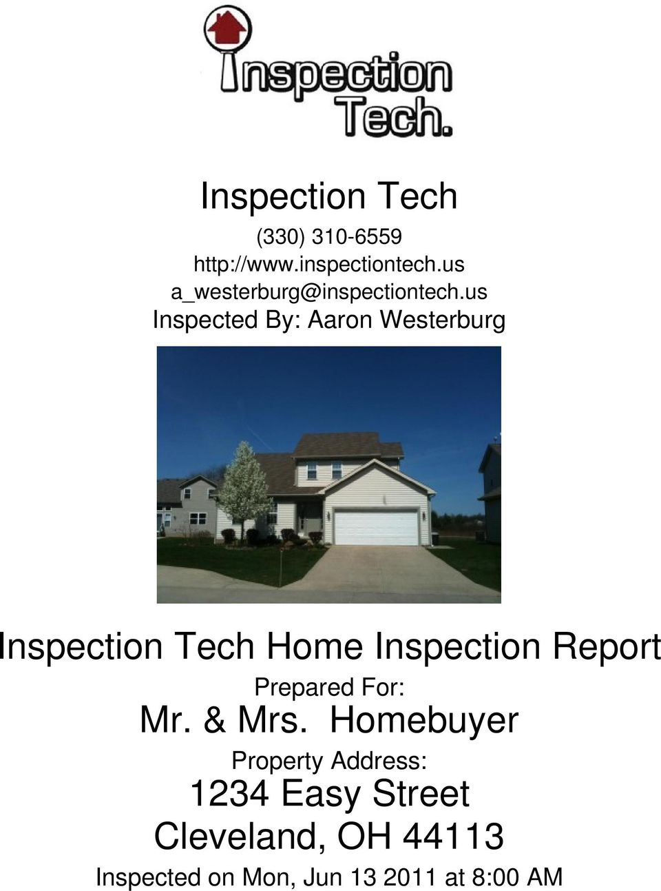 us Inspected By: Aaron Westerburg Inspection Tech Home Inspection Report