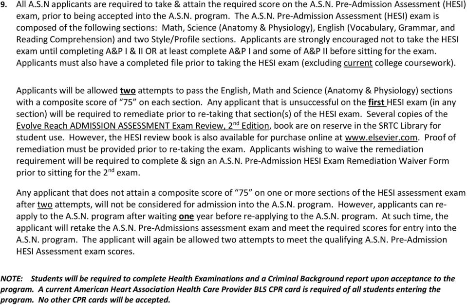 Pre-Admission Assessment (HESI) exam, prior to being accepted into the A.S.N.