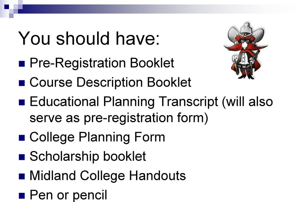 (will also serve as pre-registration form) College