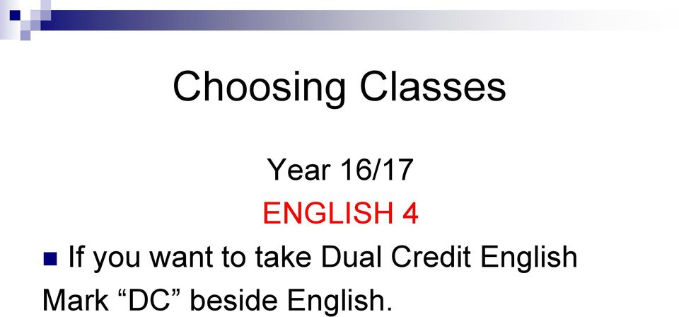 want to take Dual Credit
