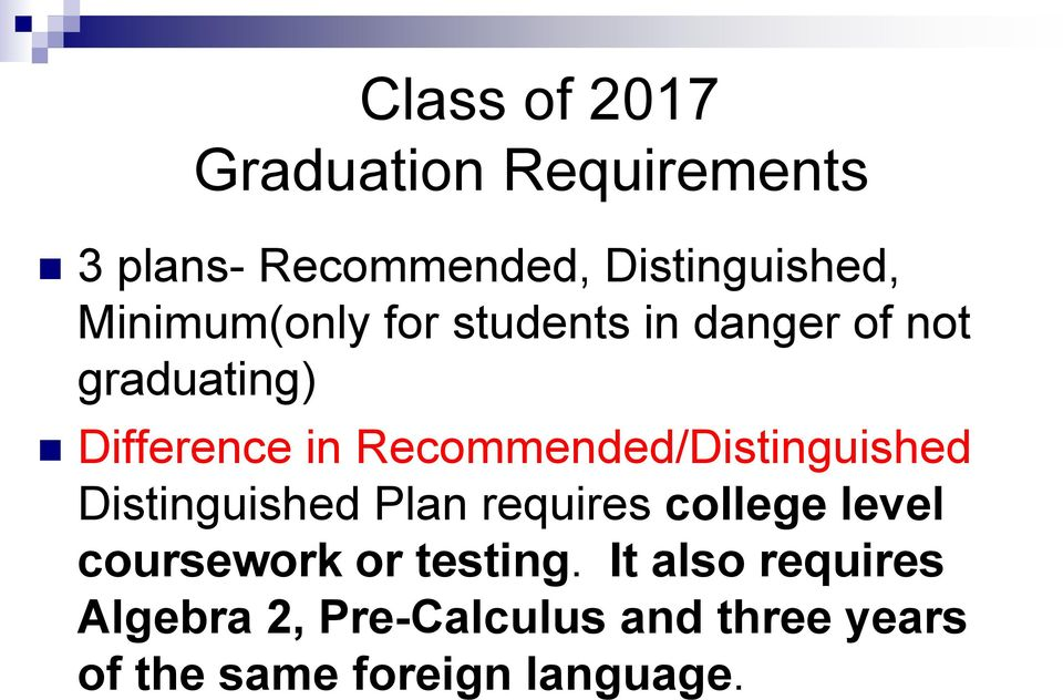 Recommended/Distinguished Distinguished Plan requires college level coursework