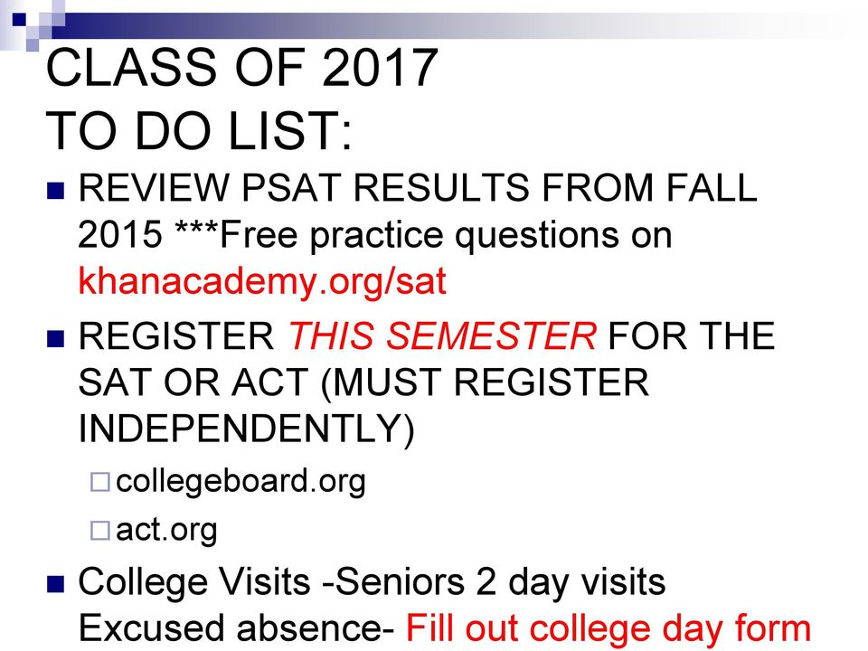 org/sat REGISTER THIS SEMESTER FOR THE SAT OR ACT (MUST REGISTER