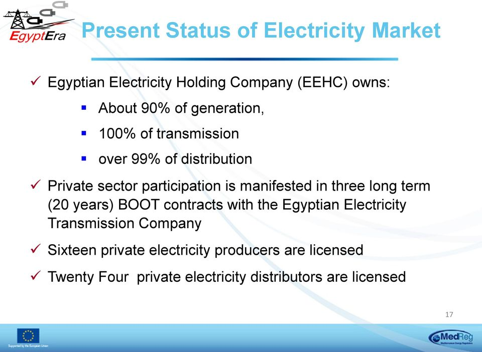 in three long term (20 years) BOOT contracts with the Egyptian Electricity Transmission Company ü