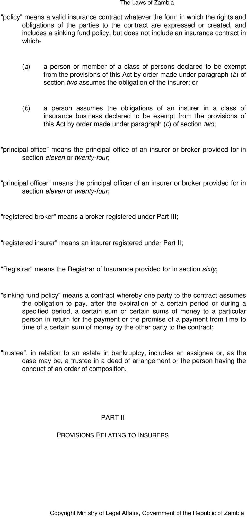 Insurers are ... Insurers: rights, obligations and activities 63