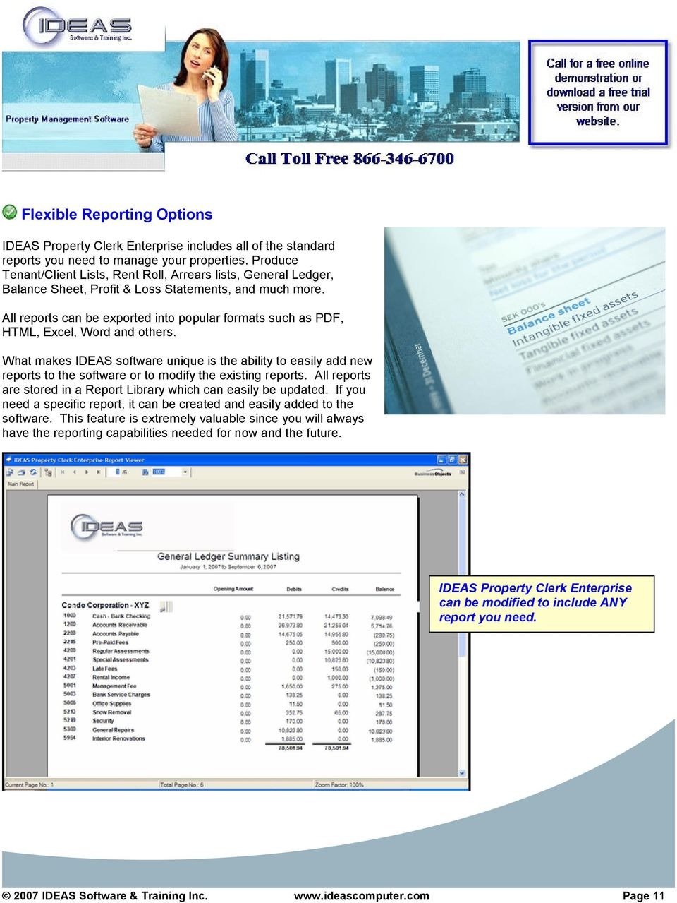 All reports can be exported into popular formats such as PDF, HTML, Excel, Word and others.