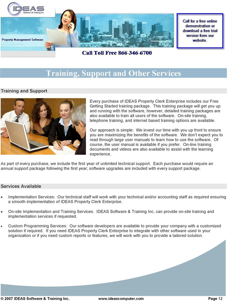 On-site training, telephone training, and internet based training options are available.