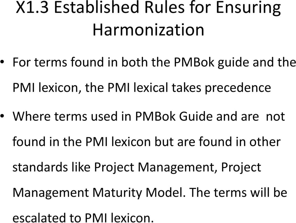 Guide and are not found in the PMI lexicon but are found in other standards like