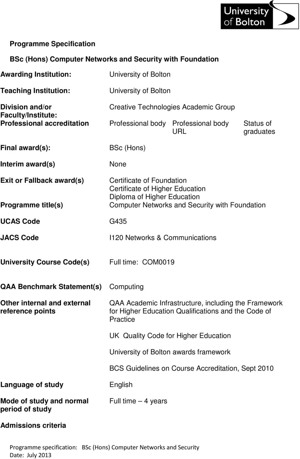 award(s) Programme title(s) UCAS Code JACS Code Certificate of Foundation Certificate of Higher Education Diploma of Higher Education Computer Networks and Security with Foundation G435 I120 Networks