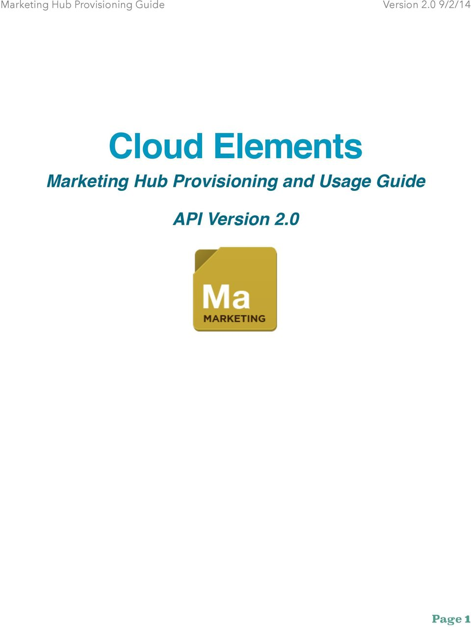 Cloud Elements! Marketing Hub Provisioning and Usage Guide
