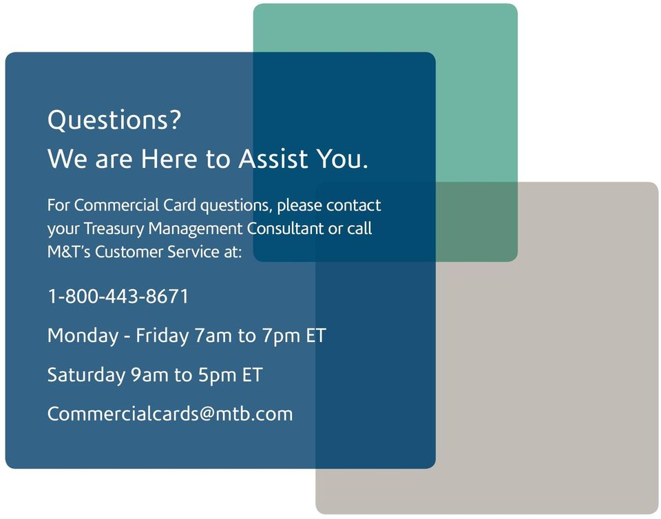 Management Consultant or call M&T s Customer Service at: