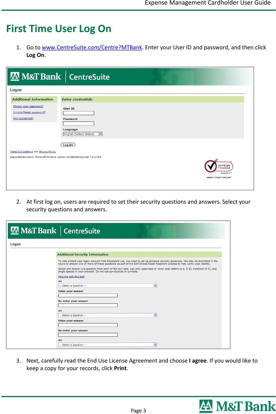 At first log on, users are required to set their security questions and answers.