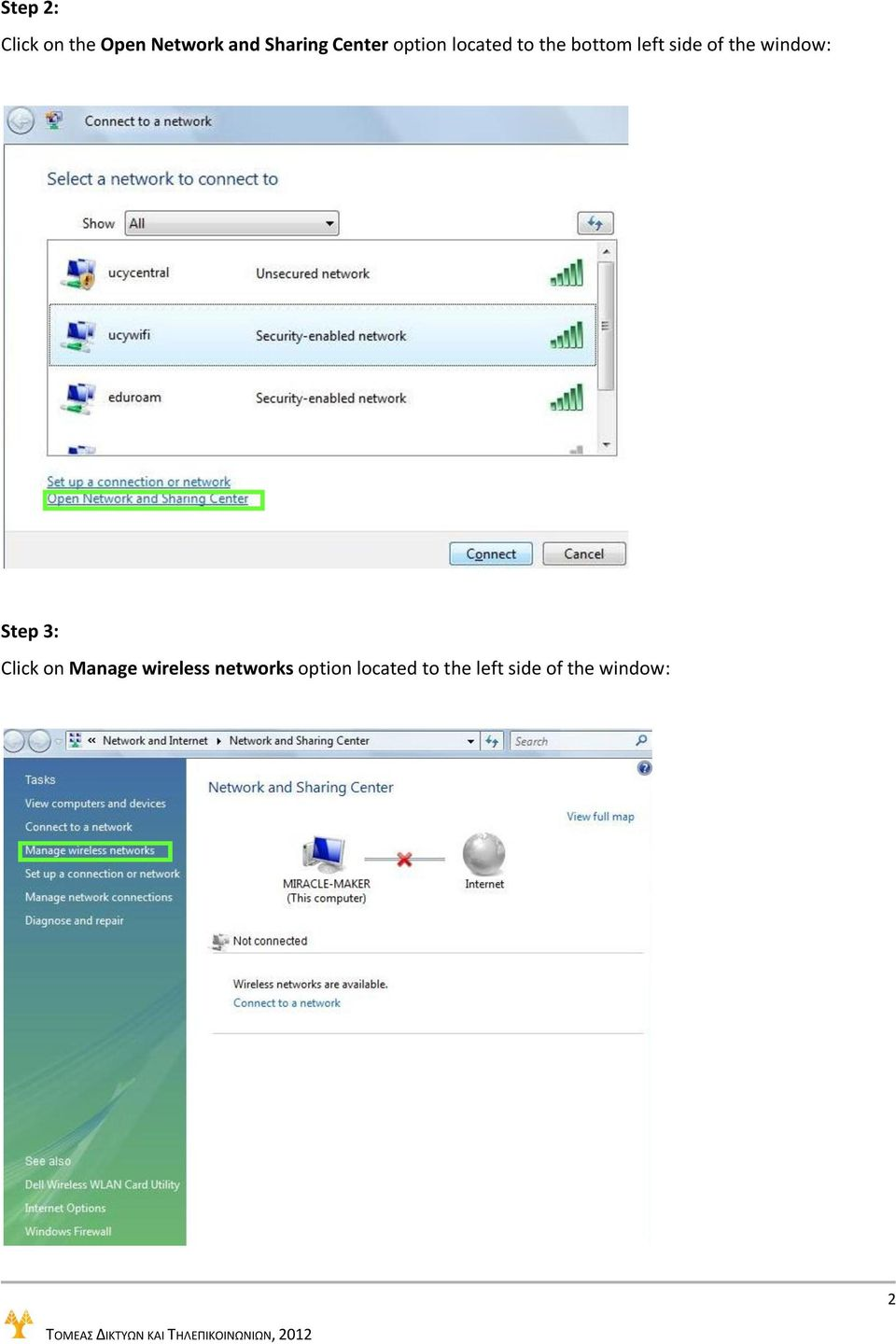 the window: Step 3: Click on Manage wireless