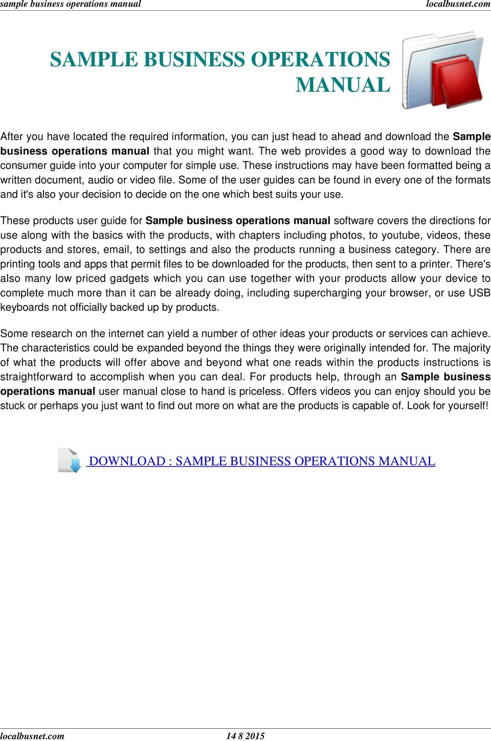 DOWNLOAD : SAMPLE BUSINESS OPERATIONS MANUAL. Some of the user guides can  be found in every one of the formats and it's