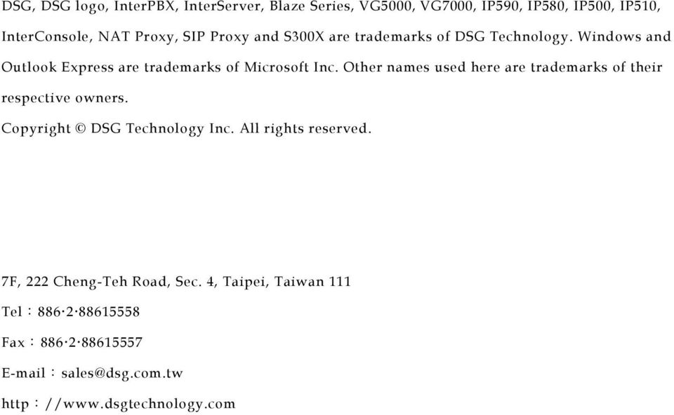 Other names used here are trademarks of their respective owners. Copyright DSG Technology Inc. All rights reserved.