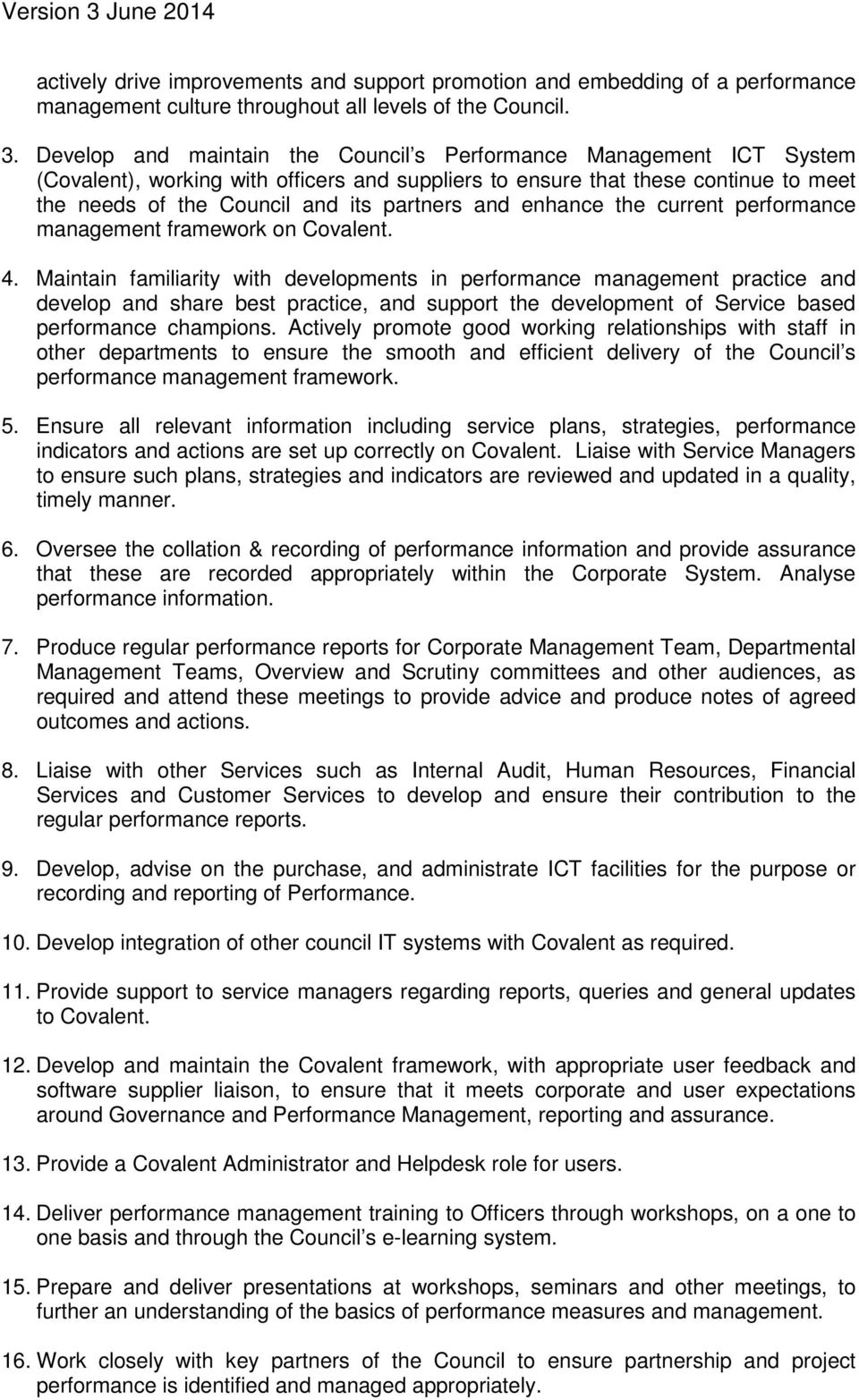 and enhance the current performance management framework on Covalent. 4.