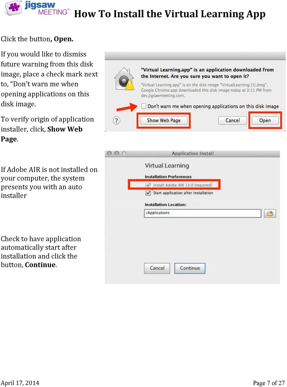 when opening applications on this disk image. To verify origin of application installer, click, Show Web Page.