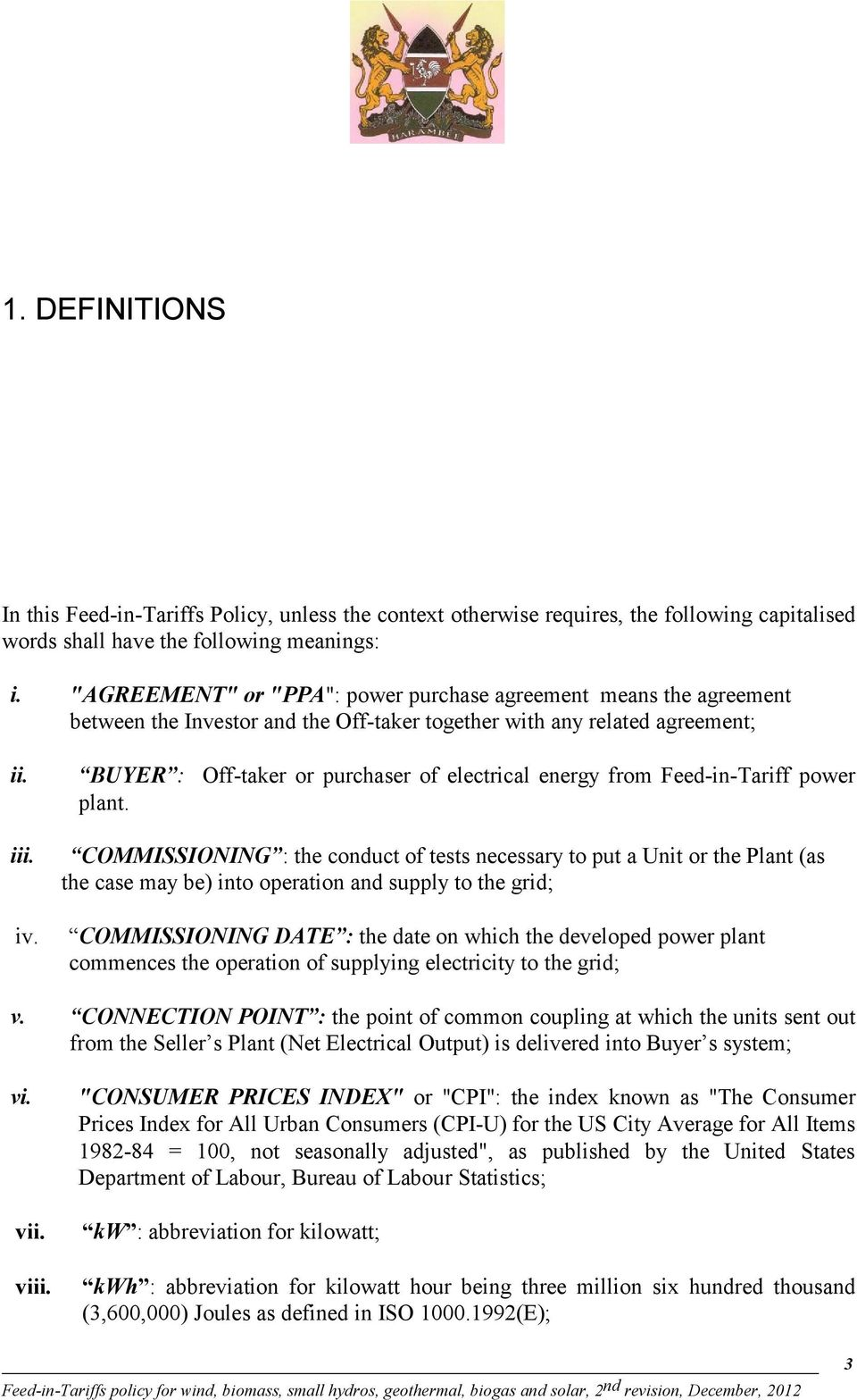 BUYER : Off-taker or purchaser of electrical energy from Feed-in-Tariff power plant. iii.
