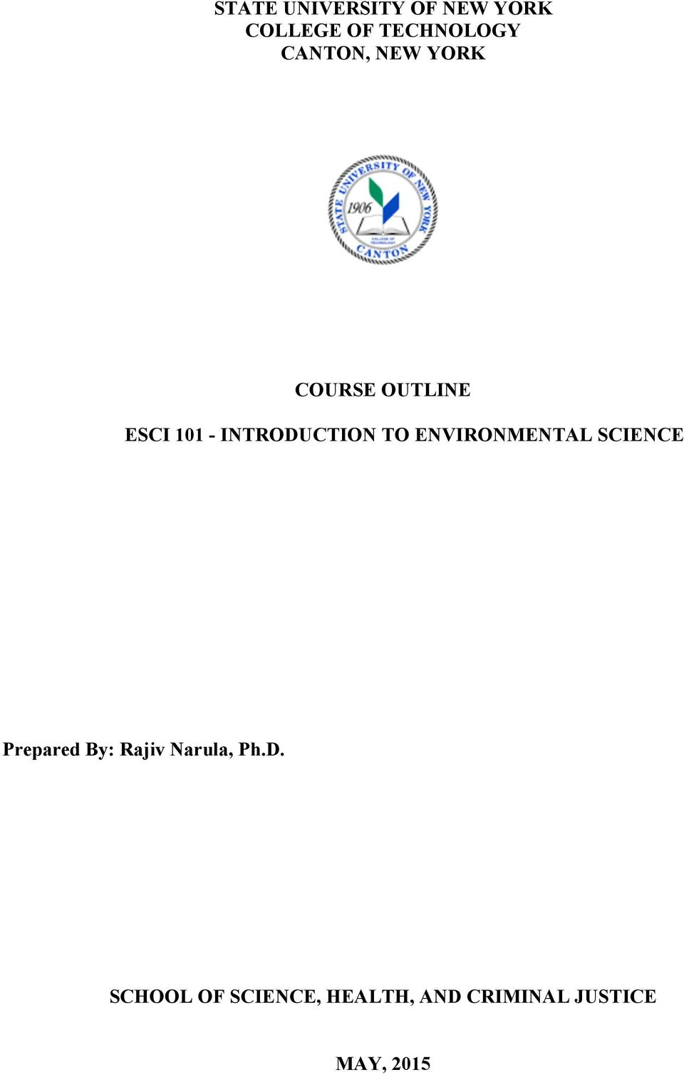 TO ENVIRONMENTAL SCIENCE Prepared By: Rajiv Narula, Ph.