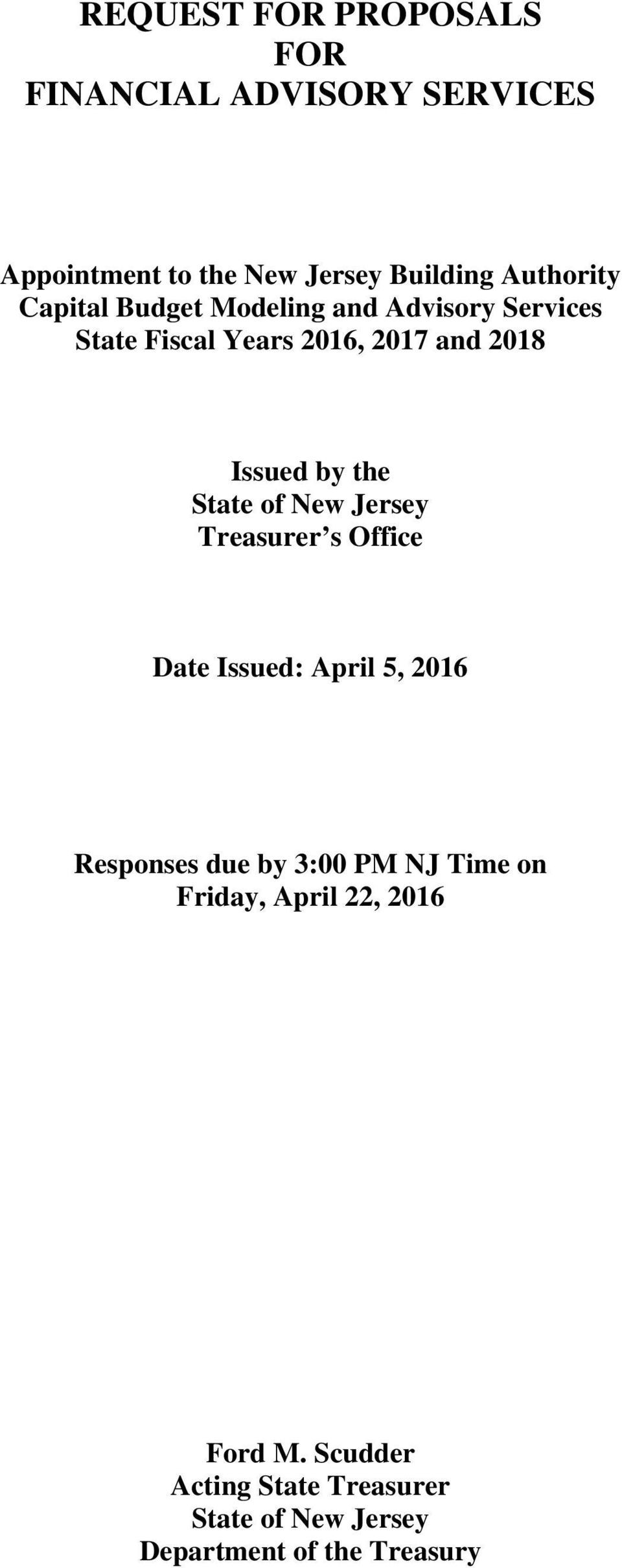 State of New Jersey Treasurer s Office Date Issued: April 5, 2016 Responses due by 3:00 PM NJ Time on
