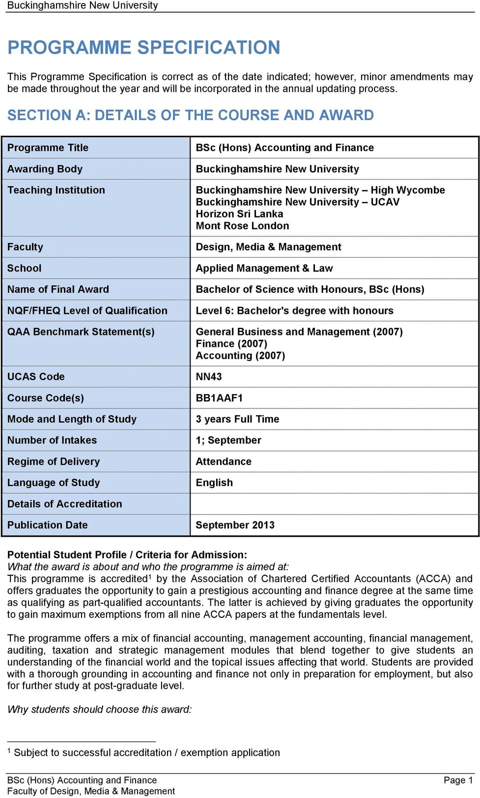 SECTION A: DETAILS OF THE COURSE AND AWARD Programme Title Awarding Body Teaching Institution Faculty School Name of Final Award NQF/FHEQ Level of Qualification BSc (Hons) Accounting and Finance