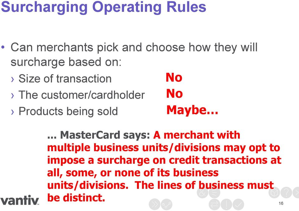 .. MasterCard says: A merchant with multiple business units/divisions may opt to impose a