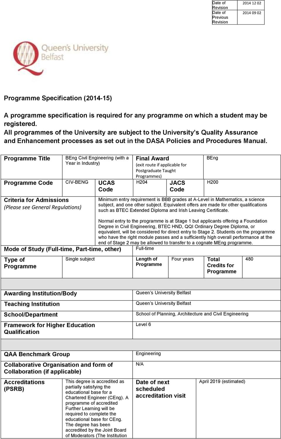 Programme Title BEng Civil Engineering (with a Year in Industry) Programme Code CIV-BENG UCAS Code Criteria for Admissions (Please see General Regulations) Final Award (exit route if applicable for