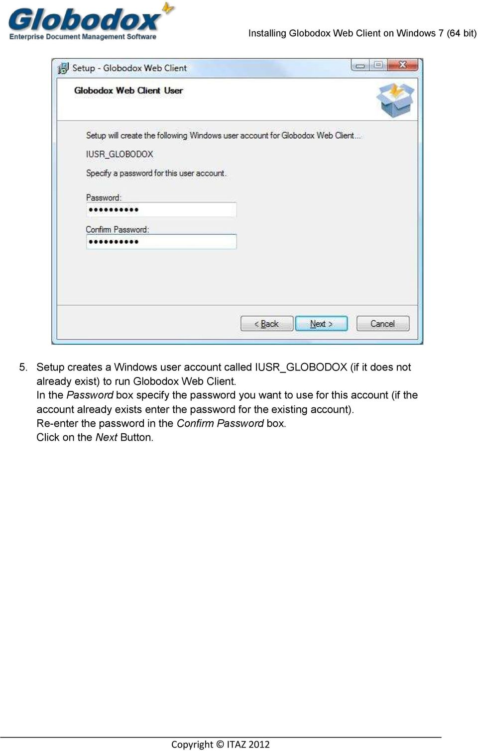 In the Password box specify the password you want to use for this account (if the