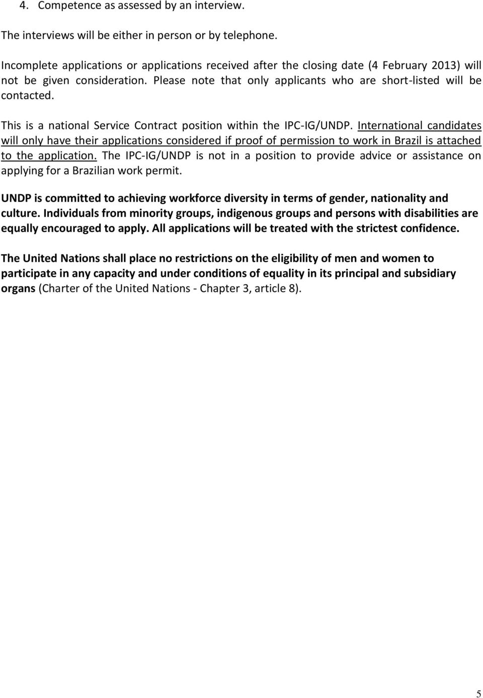 This is a national Service Contract position within the IPC-IG/UNDP.