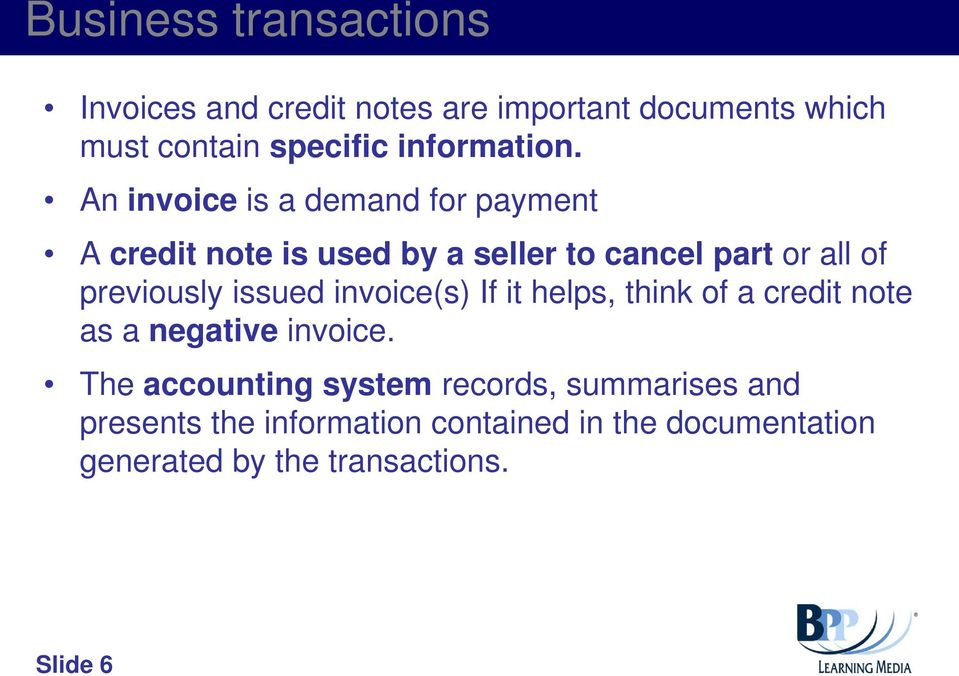 An invoice is a demand for payment A credit note is used by a seller to cancel part or all of previously
