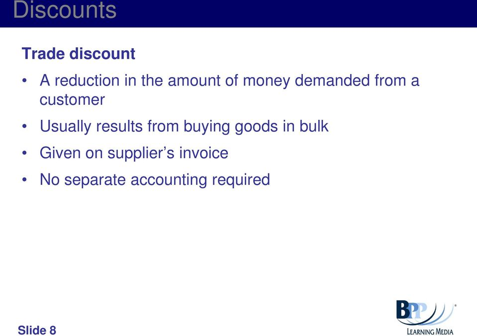 results from buying goods in bulk Given on