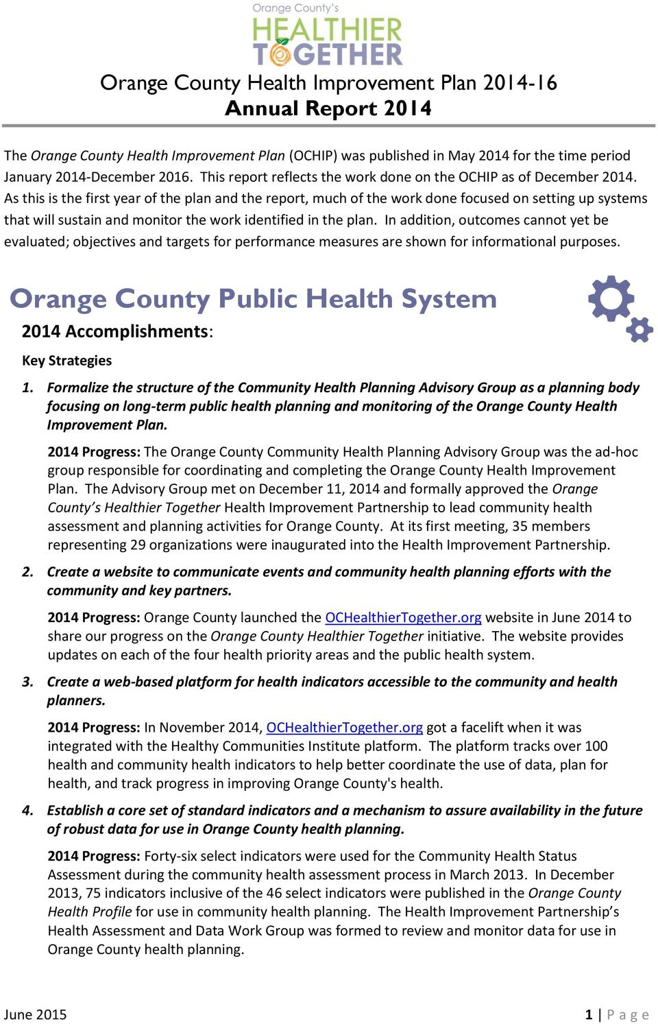In addition, outcomes cannot yet be evaluated; objectives and targets for performance measures are shown for informational purposes. Orange County Public Health System 1.