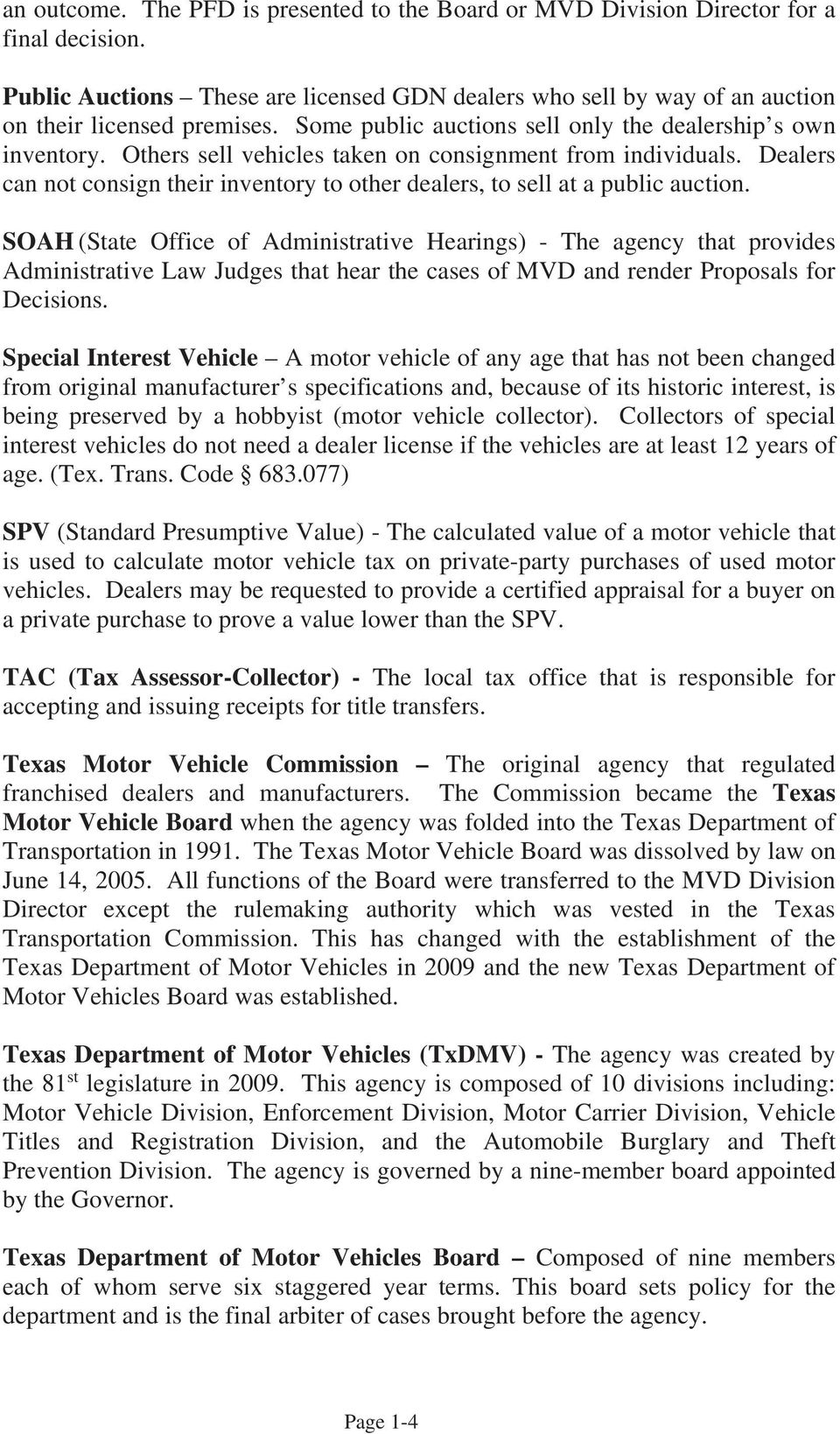 Dealers can not consign their inventory to other dealers, to sell at a public auction. 14 Texas Motor Vehicle ...